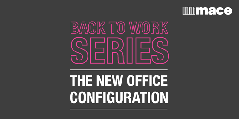 Back to work series, the new office configuration - Mace